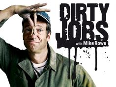 Love Mike Rowe what a sexy voice ...and hes funny ..any girls dream!