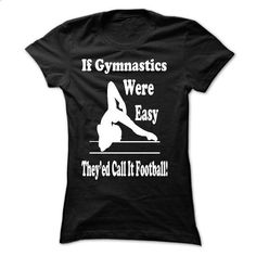 gymnastics were easy shirt - ah  - #custom shirt #pink hoodies. ORDER NOW =>…