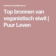 Top bronnen van veganistisch eiwit | Puur Leven