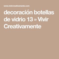 decoración botellas de vidrio 13 » Vivir Creativamente