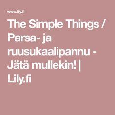 The Simple Things / Parsa- ja ruusukaalipannu - Jätä mullekin! | Lily.fi
