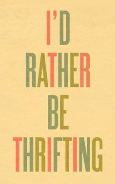 I'd rather be thrifting. Love this for the summer time ;)