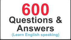 600 COMMON ENGLISH QUESTIONS AND ANSWERS for beginners  English Conversa...