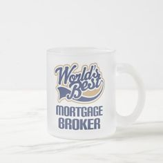 Gift Idea For Mortgage Broker (Worlds Best) Frosted Glass Coffee Mug