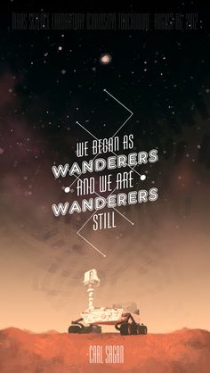 "Wanderers - MSL/Curiosity Commemoration Print Art Print - ""We began as wanderers and we are wanderers still"" - Carl Sagan"