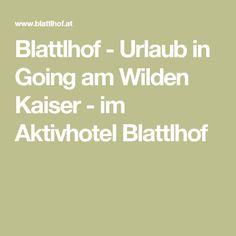 Blattlhof - Urlaub in Going am Wilden Kaiser - im Aktivhotel Blattlhof Wilder Kaiser, Math Equations