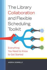 The Library Collaboration and Flexible Scheduling Toolkit by Andria C. Donnelly - Libraries Unlimited - ABC-CLIO