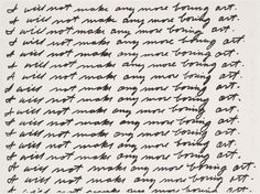 "I Will Not Make Any More Boring Art    John Baldessari  (American, born 1931)    1971. Lithograph, composition: 22 3/8 x 29 9/16"" (56.8 x 75.1 cm); sheet: 22 7/16 x 30 1/16"" (57 x 76.4 cm)"