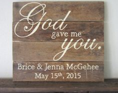 God Gave Me You Customized With Last Name and Wedding Date New Font Barn Wood Sign