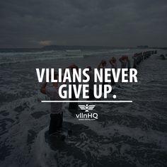 Villains never give up.  #nevergiveup #villainsdontquit #victory #vllnhq