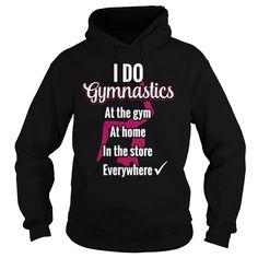 I DO GYMNASTICS EVERYWHERE LOVE GYMNASTICS T-SHIRT