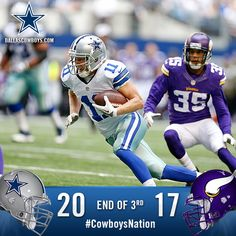 End of the 3rd Qtr: Cowboys 20, Vikings 17