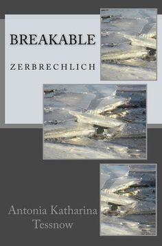 Breakable Zerbrechlich Antonia Katharina Tessnow