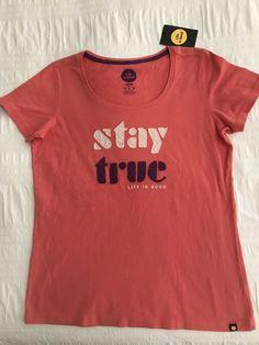 ca69581ae5e705 Life is Good -Stay True Crusher Tee T-shirt Women's Medium NWT #fashion