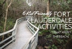 Six Things for Kids in Fort Lauderdale-That Aren't the Beach - Suitcases and Sippy Cups