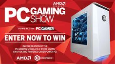 To celebrate the PC Gaming Show at E3, PC Gamer is giving away an AMD powered Cyberpower PC!