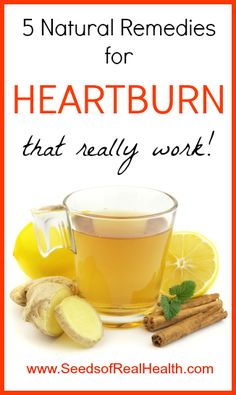 5 Natural Remedies for Heartburn.