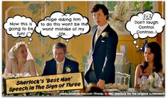One of the funniest scenes in BBC Sherlock - Sherlock's best man's speech in The Sign of Three!