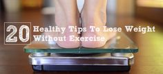 It is possible for you to successfully lose #weight safely and effectively without #exercising. #health http://www.mommyedition.com/20-healthy-tips-to-lose-weight-without-exercise