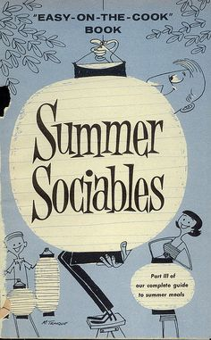 """Summer Sociables: a nifty little booklet glued on the inside of Better Homes & Gardens, August Illustrator: """"M. I've been wanting to scan this booklet for some time now. And just in time for summer, too. Vintage Graphic Design, Graphic Design Typography, Retro Design, 1950s Design, Vintage Book Covers, Vintage Books, Vintage Signs, Vintage Illustration Art, Graphic Illustration"""