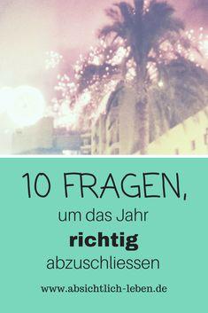 10 Fragen, um das Jahr richtig abzuschließen - absichtlich-leben.de