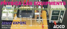 Get all type of Physics Lab Instruments at Atico Export. Company Name; Atico Export Phone: +919896793832, +919996186555  Email Id: sales@aticoexport.com, chopra@aticoexport.com  Website: https://www.aticoexport.com/product_category/physics-lab-equipments      Address: Atico House, 5309, Grain Market, Ambala Cantt, Haryana Facebook page: https://www.facebook.com/AticoExport Twitter page: https://twitter.com/AticoExport