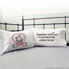 You feel incomplete when they're not around. You can't wait to see them again. You want them with you always. You are wonderfully, willingly smitten and you want them to know it! Our potently romantic pillowcase set helps you express your heartfelt feelings, Together with you is my favorite place to be.