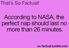 Well they've obviously never taken a 45 minute nap then.. Guess they don't know what they're missing.