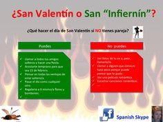 ¿San Valentín o San Infiernín?  Facebook: Spanish Skype