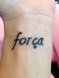 Wrist tattoo, forca (strength in Portuguese)
