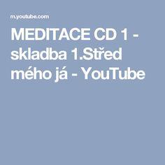 MEDITACE CD 1 - skladba 1.Střed mého já - YouTube