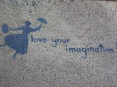 love your imagination-Marry Poppins