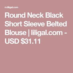 b27cf494eb97a Round Neck Black Short Sleeve Belted Blouse