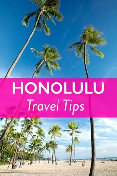 Travel Tips - Best Things to Do in Honolulu, Hawaii