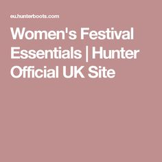 Women's Festival Essentials | Hunter Official UK Site
