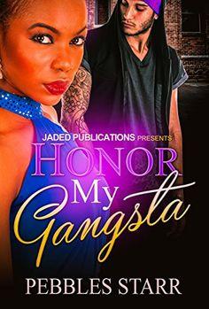 Honor My Gangsta by Pebbles Starr https://www.amazon.com/dp/B01NAYOS7I/ref=cm_sw_r_pi_dp_x_H3-Jyb78R7Q9G