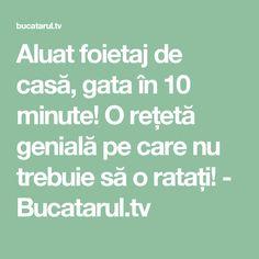 Aluat foietaj de casă, gata în 10 minute! O rețetă genială pe care nu trebuie să o ratați! - Bucatarul.tv