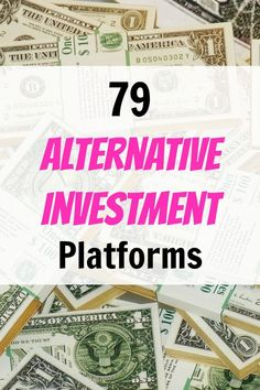 79 Alternative Investment Platforms to Earn Stronger Returns, Build Cash Flow, and Diversify Your Portfolio via @sidehustle - Learn how I made it to 100K in one months with e-commerce!