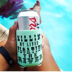 Killin' My Liver Floating the River koozie. $8 [FREE] shipping