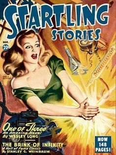 Startling Stories - Mar. 20c One Of Three An Amazing Novel by Wesley Long The Brink Of Infinity A Hall Of Fame Classic by Stanley G. Weinbaum Now 148 Pages!
