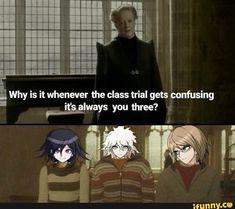 & Why' Is it whenever the class trial gets confusing I yâalways you three? w - iFunny :) Danganronpa Funny, Danganronpa Characters, Cool Animes, Byakuya Togami, Ouma Kokichi, Trigger Happy Havoc, Nagito Komaeda, Only Play, Trials