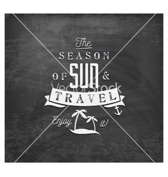 The season of sun and travel - calligraphy vector Summer chalk design- by safy20 on VectorStock®