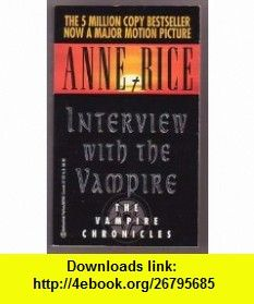 Interview with the Vampire Anne Rice ,   ,  , ASIN: B000MWHA6S , tutorials , pdf , ebook , torrent , downloads , rapidshare , filesonic , hotfile , megaupload , fileserve