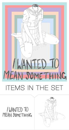 """""""I Wanted To Mean Something"""" by spacekittychan on Polyvore featuring art"""