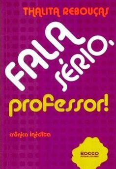 Fala Sério, Professor! - Thalita Rebouças ~ Bebendo Livros