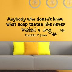Vinyl Wall Decals Quotes Quote About Dogs Anybody от WisdomDecals