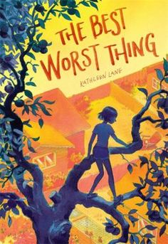 The Best Worst Thing / Kathleen Lane. J FIC. AR: unlisted*  Lexile: unlisted*  New Release. (*as of 7/8/2016).