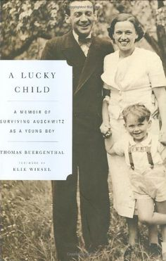 A Lucky Child: A Memoir of Surviving Auschwitz as a Young Boy     (I would really like to read this one)