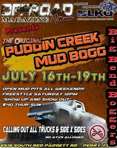 Well yall we having an mud bogs soon july 16th-19th every one is invited!!!!yall come on down ya hair.....