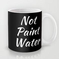 Not Paint Water Mug